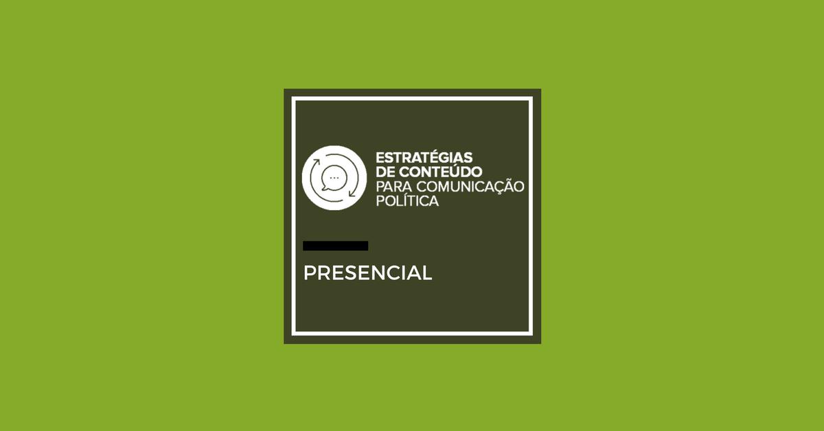 Estratégias e planejamento de conteúdo para comunicação política