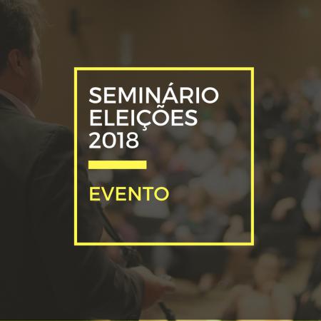 Seminário Eleições 2018