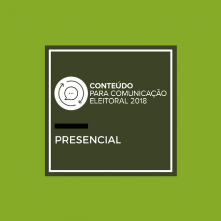 Estratégias e planejamento de conteúdo para comunicação eleitoral (2018)
