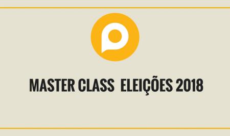 Master Class Eleições 2018: conheça o programa completo do curso