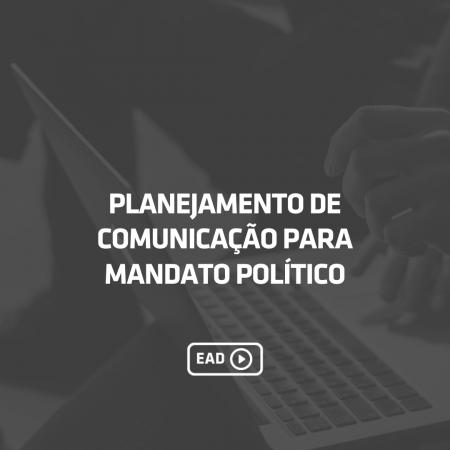 Planejamento de comunicação para mandato político