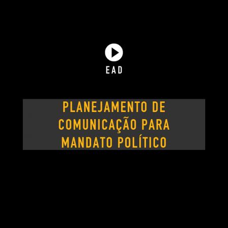 Curso on-line: Planejamento de comunicação para mandato político