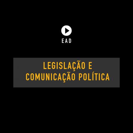 Curso on-line: Legislação e comunicação política