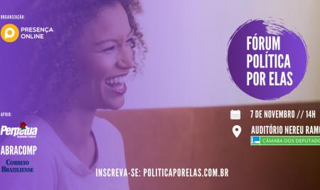 """Fórum """"Política por Elas"""" é realizado na Câmara dos Deputados, em Brasília"""