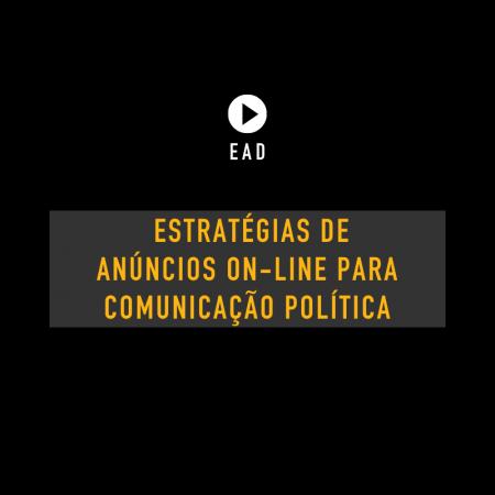 Estratégias de anúncios on-line para comunicação política
