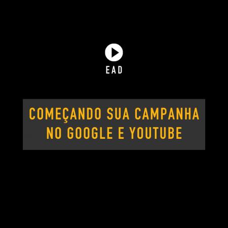Começando sua campanha de anúncios no Google e YouTube