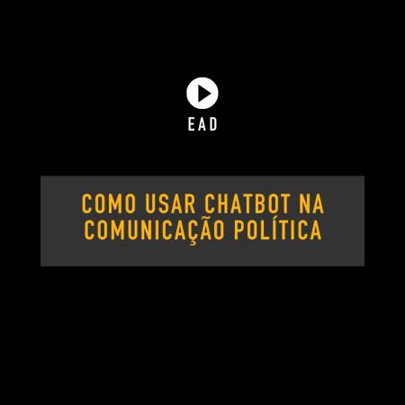 Como usar chatbot na comunicação política