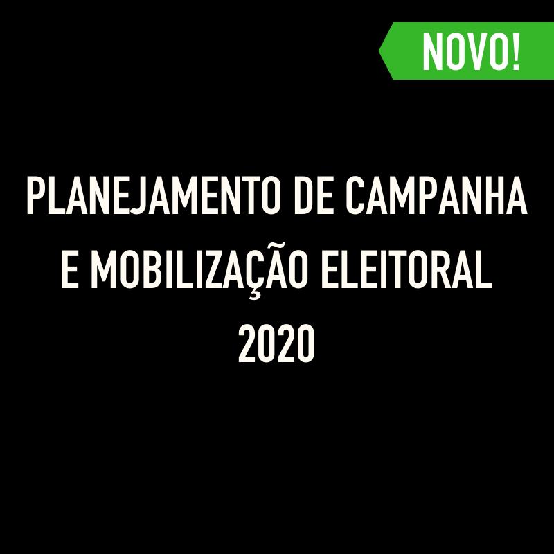 imagem com o texto PLANEJAMENTO DE CAMPANHA E MOBILIZAÇÃO ELEITORAL 2020