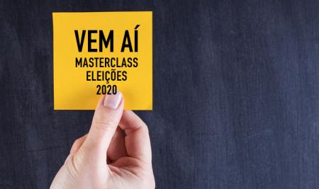 Pré-venda do MasterClass Eleições 2020 começa essa semana!